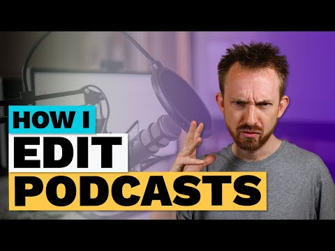How I Edit Podcasts